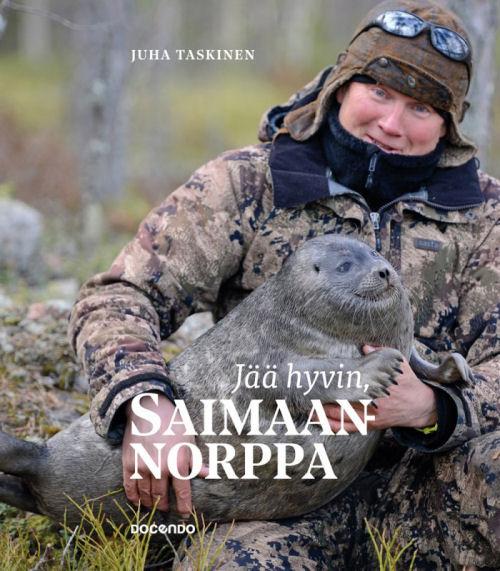 Juha Taskinen: Jää hyvin, saimaannorppa