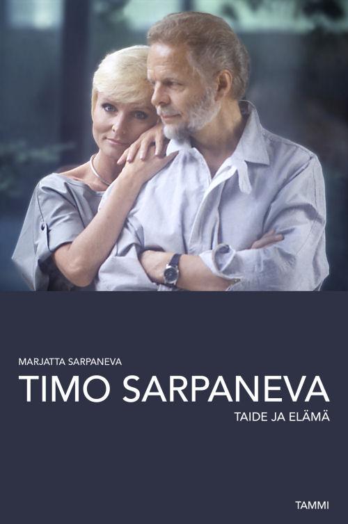 Marjatta Sarpaneva: Timo Sarpaneva – taide ja elämä